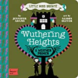 Wuthering Heights: A BabyLit® Weather Primer (BabyLit Books)