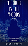 TERROR IN THE WOODS: Disappearing & Missing people. True Stories.: Unexplained Disappearances & Missing people.