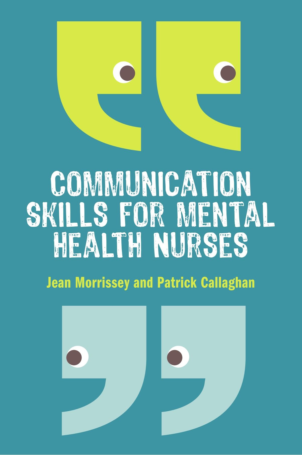 Communication Skills For Mental Health Nurses An Introduction