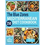 The Blue Zones Mediterranean Diet Cookbook: 250+ Best Kitchen Recipes From the Healthiest Lifestyle on the Planet for Living