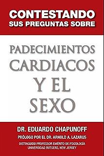 Contestando Sus Preguntas Sobre Padecimientos Cardiacos Y El Sexo (Spanish Edition)