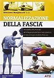 Normalizzazione della fascia. Modello strutturale d'integrazione biomeccanica e neurologia della fascia