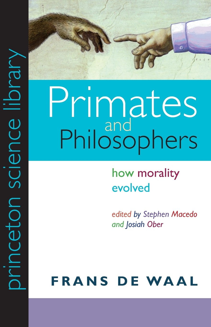 Primates And Philosophers: How Morality Evolved (princeton Science  Library): Amazon: Frans De Waal, Stephen Macedo, Josiah Ober:  9780691141299: Books