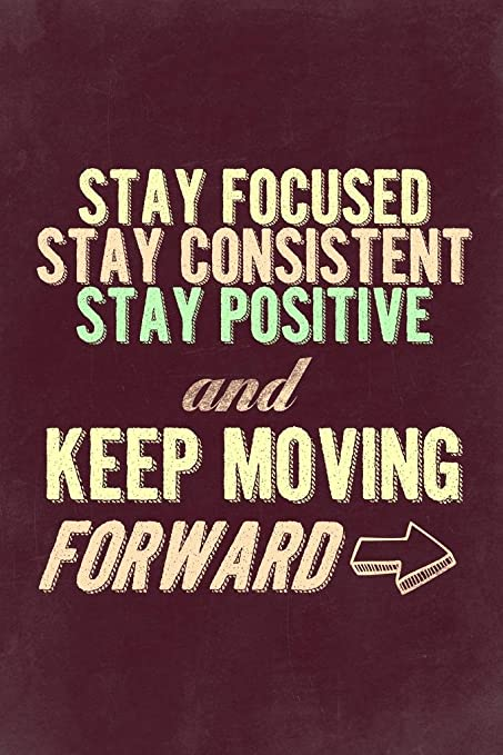Amazon com: Stay Positive Keep Moving Forward Maroon Motivational