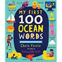 My First 100 Ocean Words: Marine Biology, Sea Animals, Ships, Technology and More for Babies and Toddlers - From the #1…