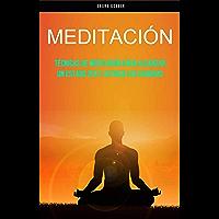 Meditación: Técnicas De Meditación Para Alcanzar Un Estado Zen Y Activar Los Chakras: (Técnincas de plenitud mental)