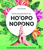 Cartas terapêuticas dp Ho'oponopono: 100 práticas ancestrais havaianas
