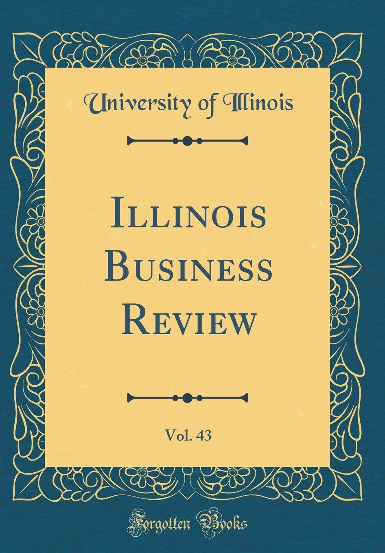 Illinois Business Review, Vol. 43 (Classic Reprint) ebook
