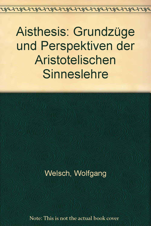 Aisthesis. Grundzüge und Perspektiven der Aristotelischen ...