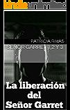 Señor Garret 1,2 y 3 (Trilogía las amantes del Señor Garret)