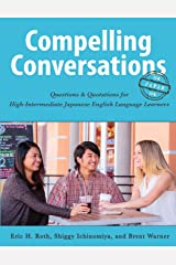 Compelling Conversations-Japan: Questions and Quotations for High Intermediate Japanese English Language Learners Paperback