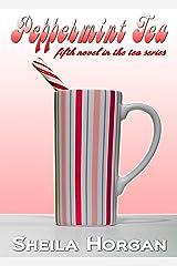 Peppermint Tea (The Tea Series Book 5) Kindle Edition