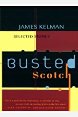Busted Scotch: Selected Stories Kindle Edition