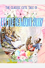 THE CLASSIC CUTE TALE OF LITTLE BENJAMIN BUNNY BY BEATRIX POTTER: With Original Illustrations Activity Little Benjamin Rabbit Fun/ Christian ,African American characters. For ages 3-7 Kindle Edition