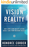 Vision to Reality: How Short Term Massive Action Equals Long Term Maximum Results
