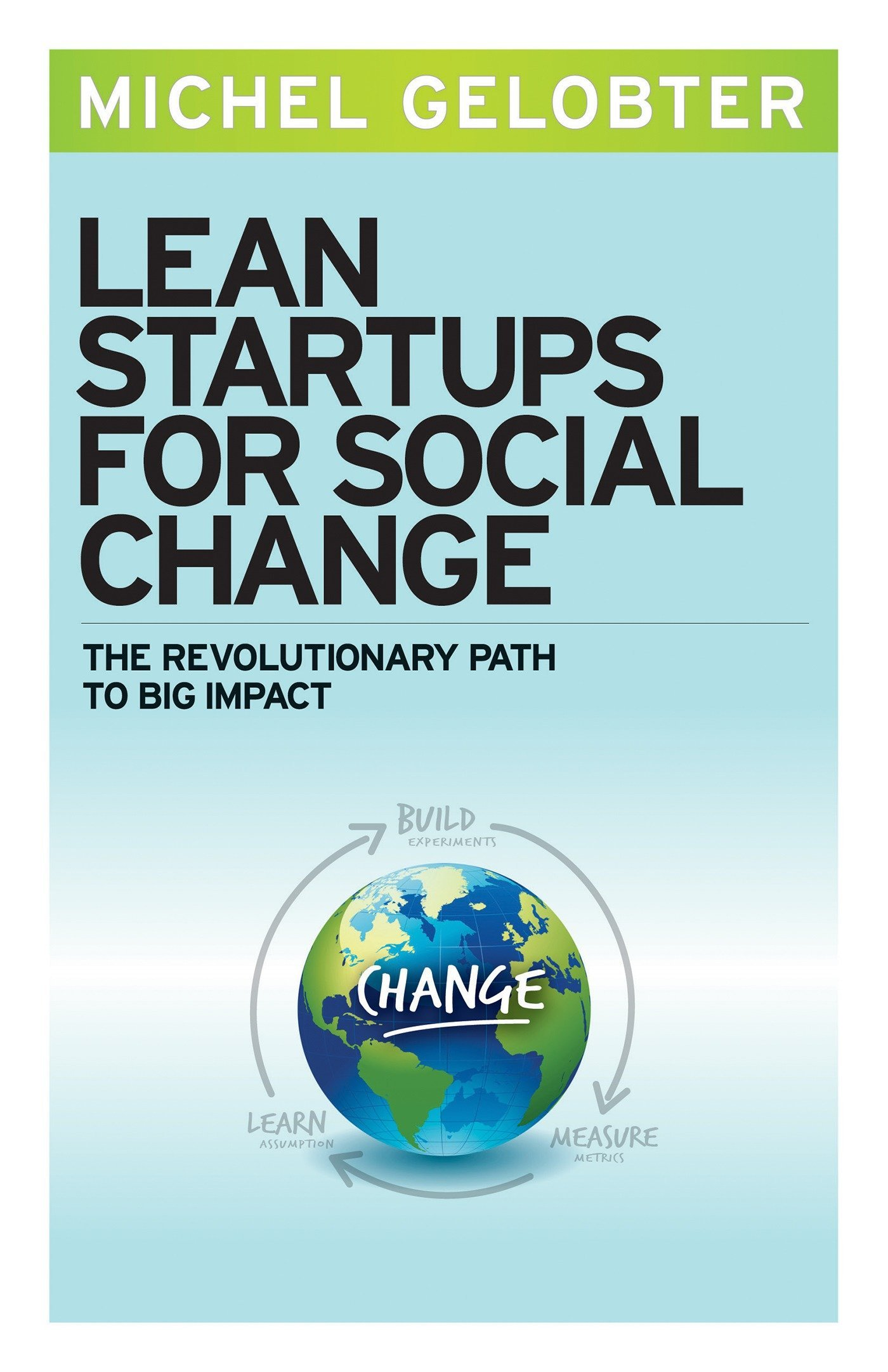 Lean Startups Social Change Revolutionary
