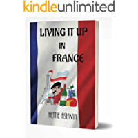 Living it up in France: A love of travel, adventure and good wine