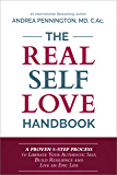 The Real Self Love Handbook: A Proven 5-Step Process to Liberate Your Authentic Self, Build Resilience and Live an Epic…