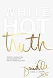 White Hot Truth: Clarity for Keeping It Real on Your Spiritual Path from One Seeker to Another (English Edition)