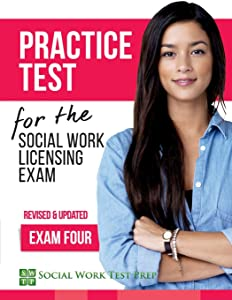 Practice Test for the Social Work Licensing Exam: Exam Four (Revised & Updated) (SWTP Practice Tests) (Volume 4)