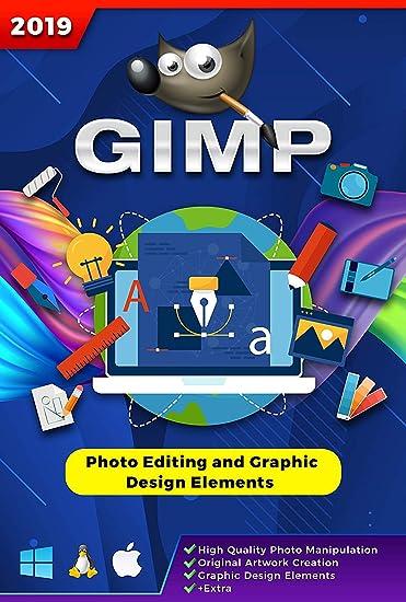 Seifelden GIMP 2019 Photo Editor alternative to Adobe Photoshop illustrator  - English Help Manual & Tutorial for PC Windows 7 and Above, Mac OS X
