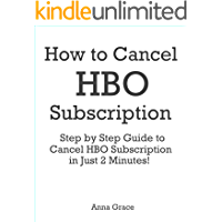 How to Cancel HBO Subscription: Step by Step Guide to Cancel HBO Subscription in Just 2 Minutes! (English Edition)