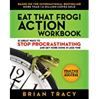 Image for Eat That Frog! Action Workbook: 21 Great Ways to Stop Procrastinating and Get More Done in Less Time