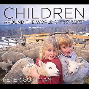 Children Around the World: A Photographic Treasury of the Next Generation