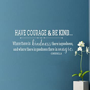 Amazoncom Wall Decal Decor Have Courage And Be Kind Cinderella
