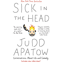 Sick in the Head: Conversations About Life and Comedy (English Edition)