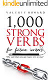 Strong Verbs for Fiction Writers (Indie Author Resources Book 2)