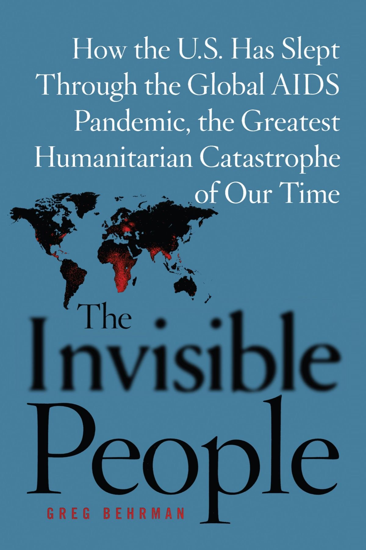 The Invisible People: How the U.S. Has Slept Through the Global AIDS Pan PDF