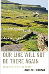 Our Like Will Not Be There Again: Notes from the West of Ireland Paperback