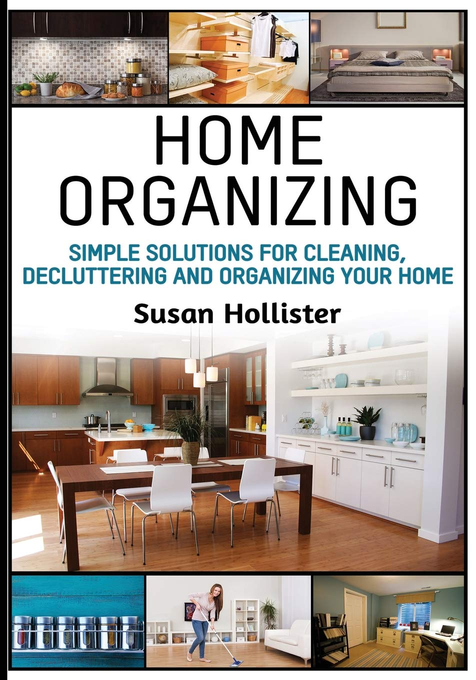 Home Organizing: Simple Solutions For Cleaning, Decluttering ...