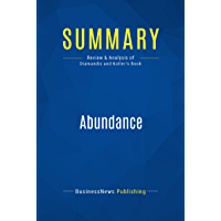 Summary: Abundance: Review and Analysis of Diamandis and Kotler's Book