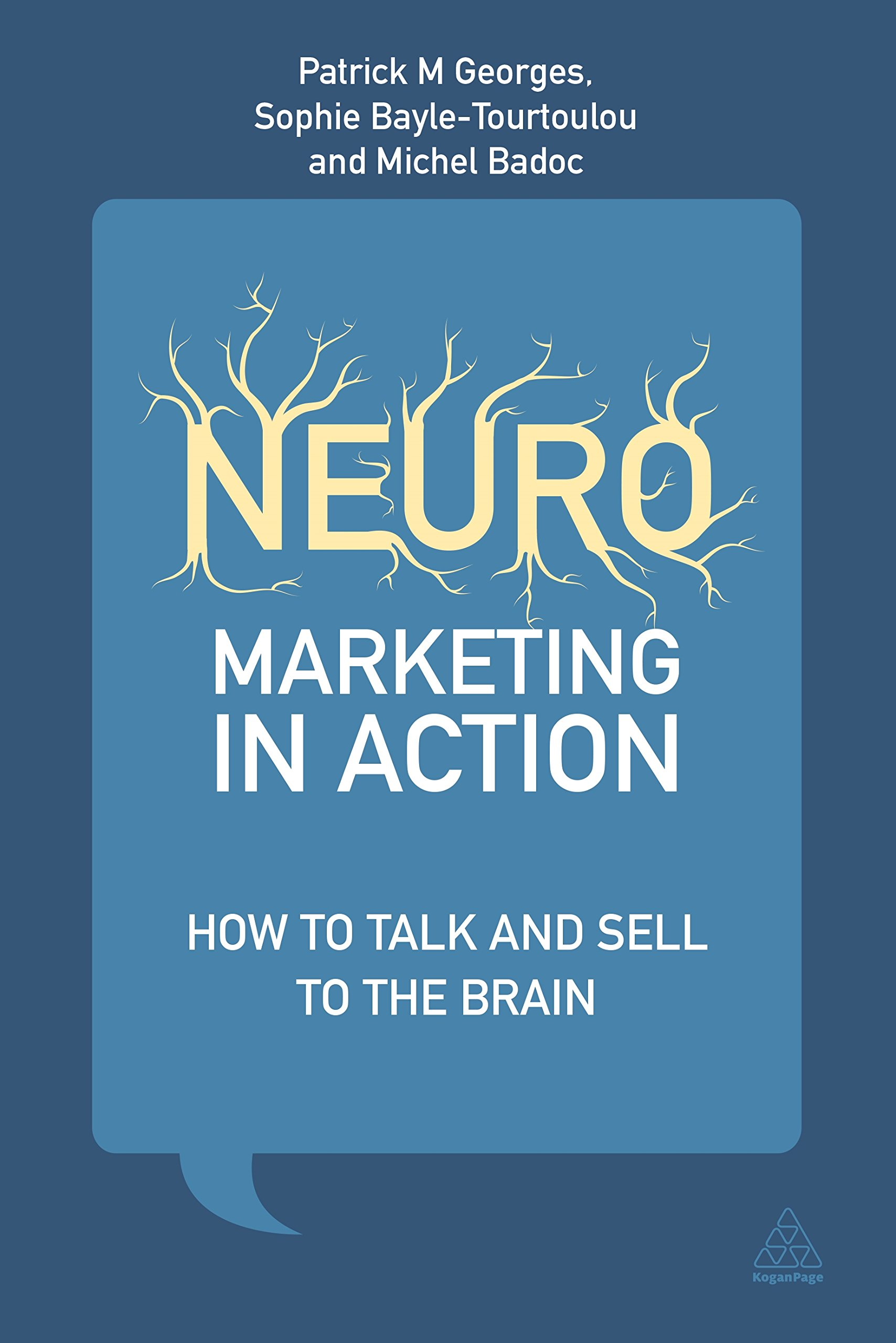 Neuromarketing in Action: How to Talk and Sell to the Brain: Amazon.es: Patrick M Georges, Anne-Sophie Bayle-Tourtoulou, Michel Badoc: Libros en idiomas ...