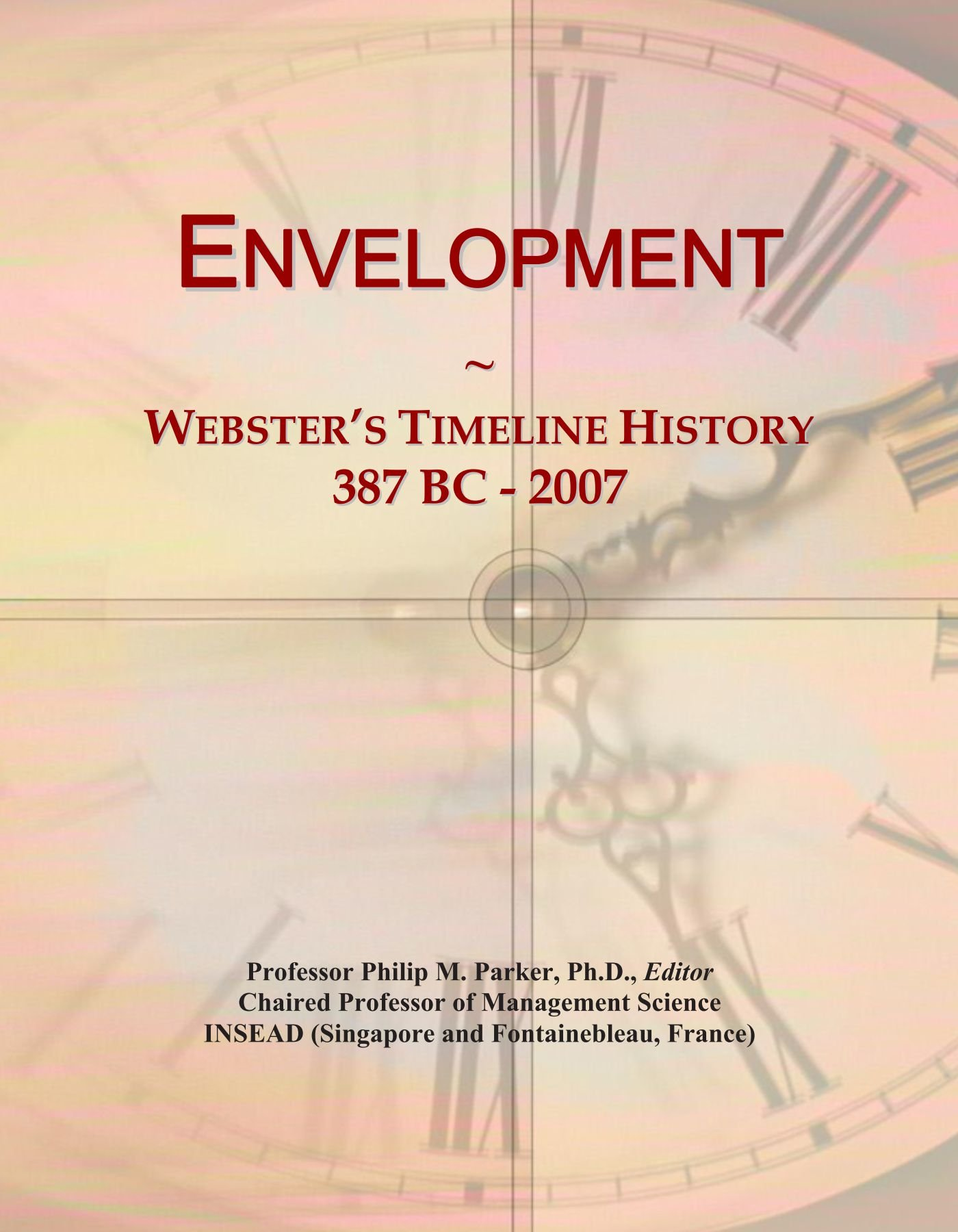 Download Envelopment: Webster's Timeline History, 387 BC - 2007 pdf epub