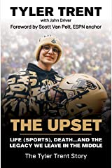 The Upset: Life (Sports), Death...and the Legacy We Leave in the Middle Kindle Edition