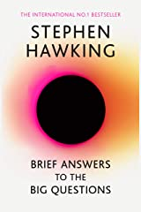 Brief Answers to the Big Questions: the final book from Stephen Hawking Kindle Edition