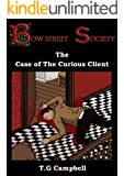 The Case of the Curious Client: A Bow Street Society Mystery