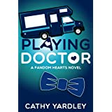 Playing Doctor: A Geek Girl Rom Com (Fandom Hearts Book 5)