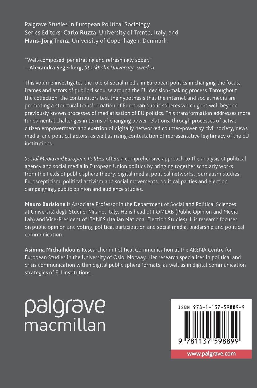 Social Media and European Politics: Rethinking Power and Legitimacy in the Digital Era (Palgrave Studies in European Political Sociology)