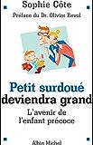 Petit surdoué deviendra grand : L'avenir de l'enfant précoce
