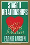Stage II Relationships: Love Beyond Addiction