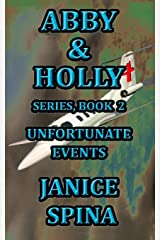 Abby & Holly Series Book 2: Unfortunate Events Paperback