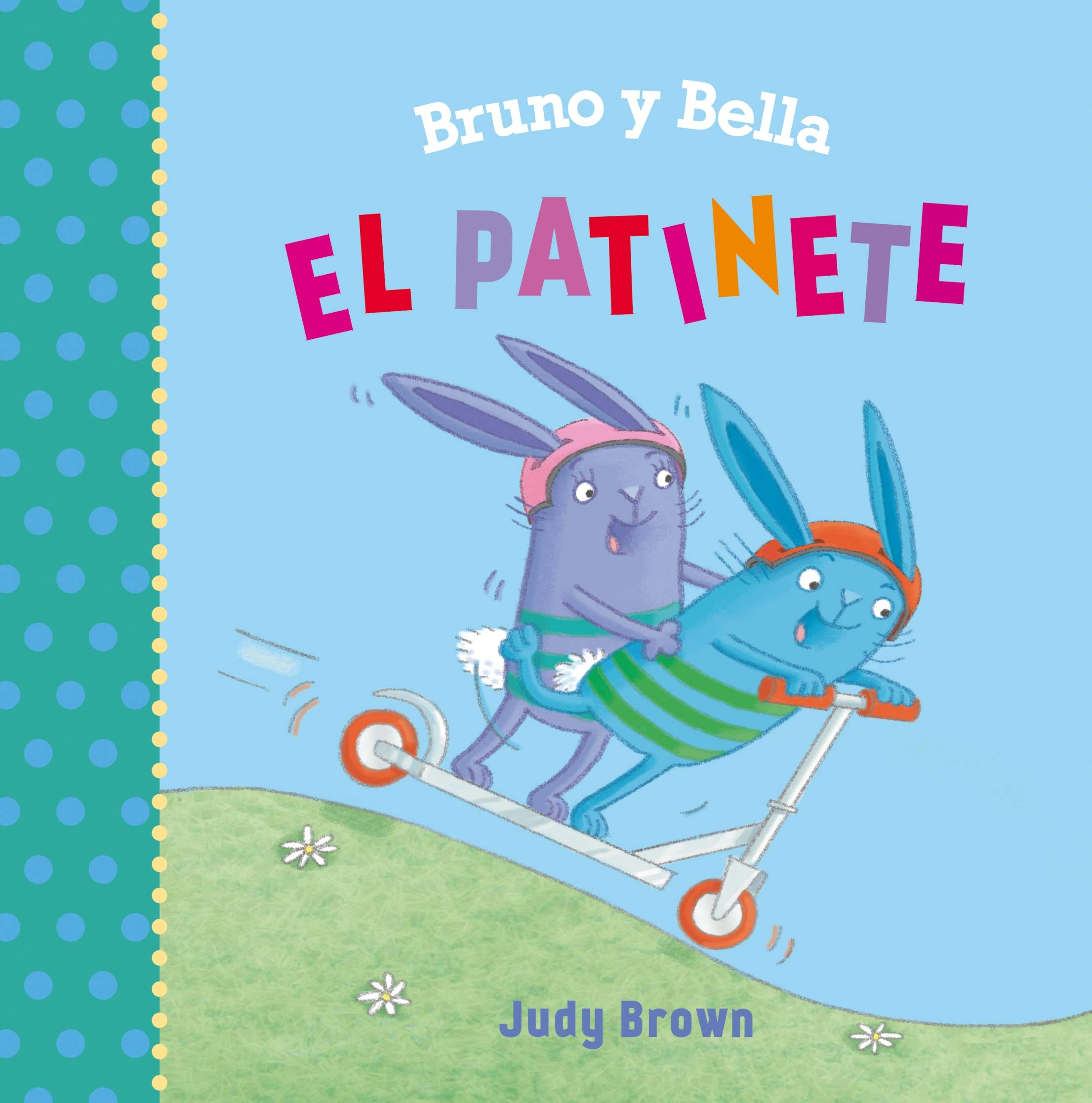 Bruno y Bella. El patinete (PICARONA): Amazon.es: JUDY BROWN ...