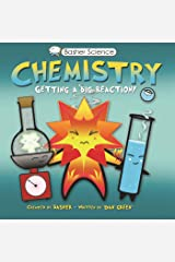 Basher Science: Chemistry: Getting a Big Reaction Paperback