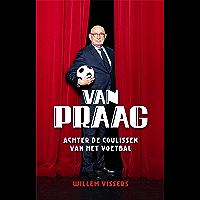 Van Praag: Achter de coulissen van het voetbal