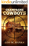 Champagne Cowboys (Whip Stark Book 2)