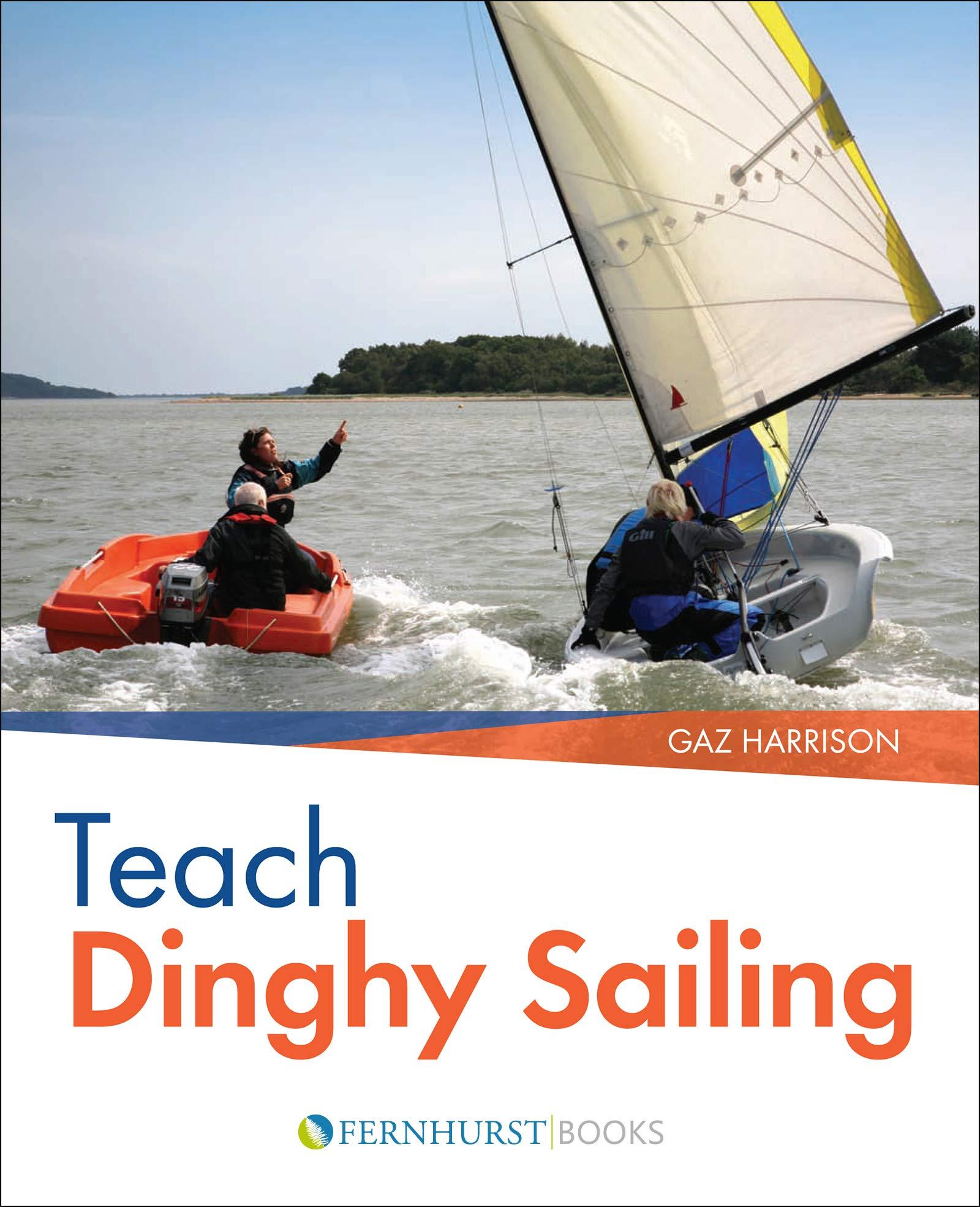Teach Dinghy Sailing (Wiley Nautical): Amazon co uk: Gaz